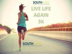 southwest spine pain live life again 5k (Live Life Again 5K)
